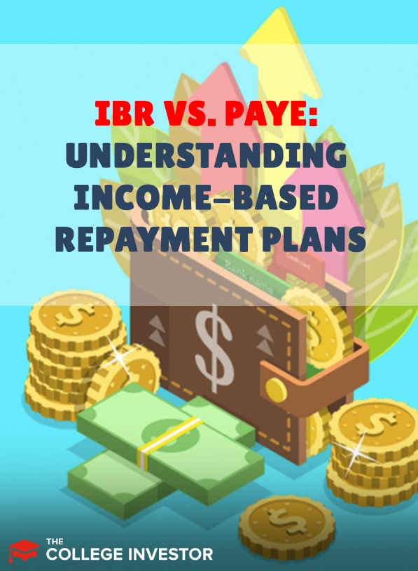 IBR vs. PAYE   Understanding Income-Driven Repayment Plans