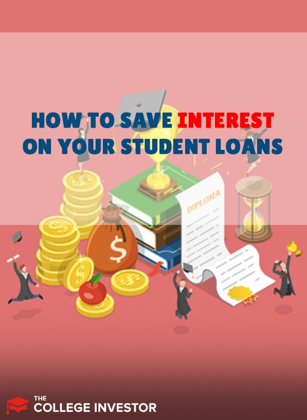How To Save Interest On Your Student Loans