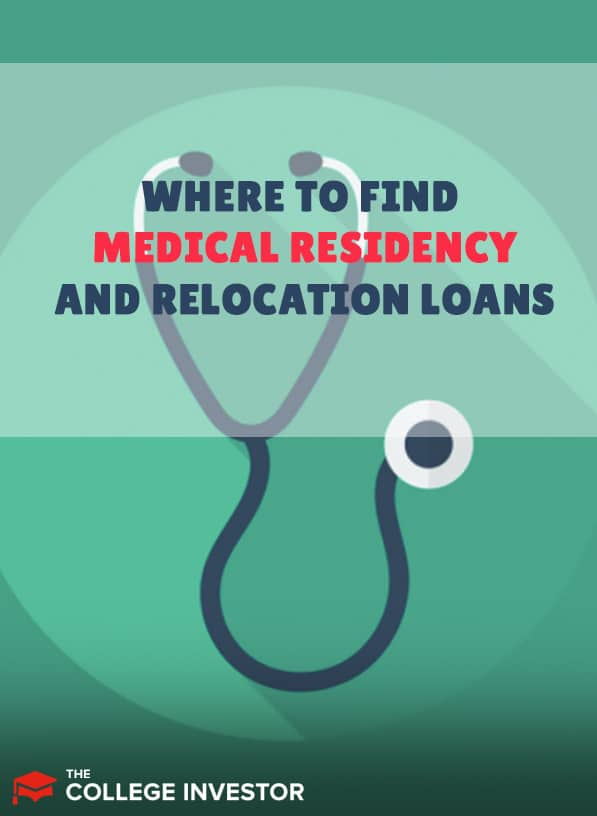 Where To Find Medical Residency And Relocation Loans