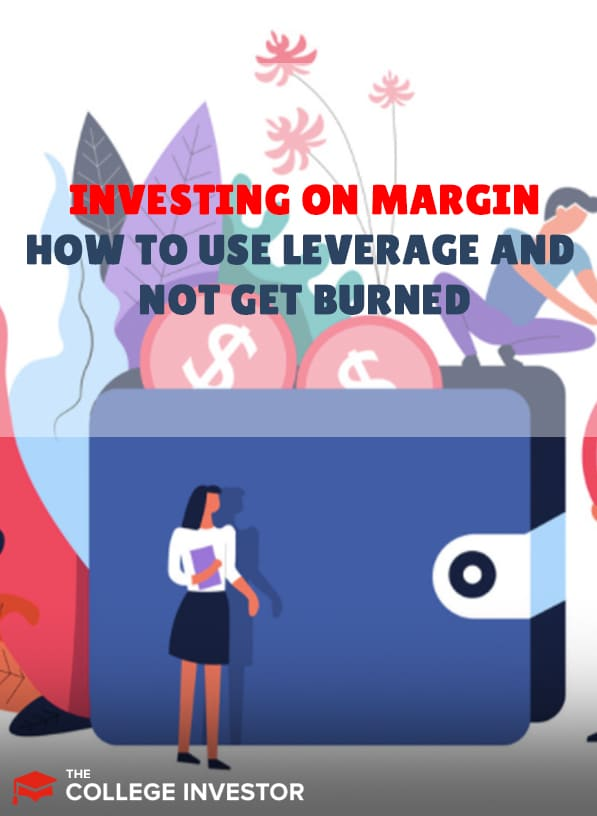 Investing On Margin | How To Use Leverage And Not Get Burned