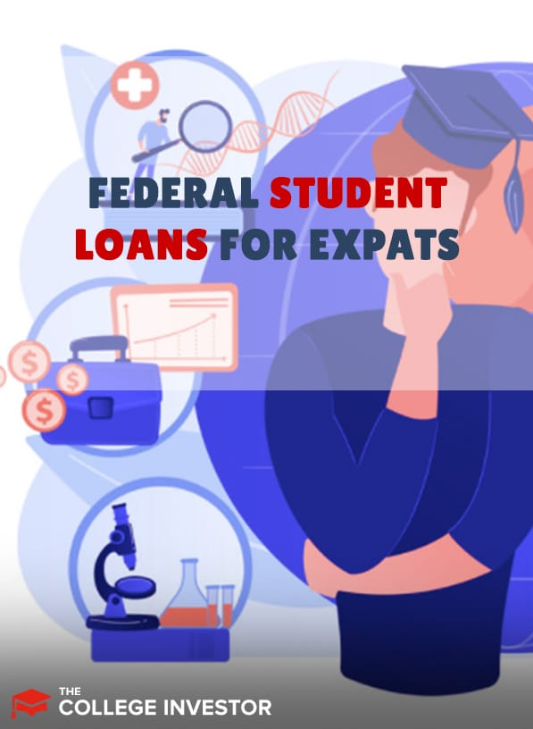 Guide To Federal Student Loans For Expats