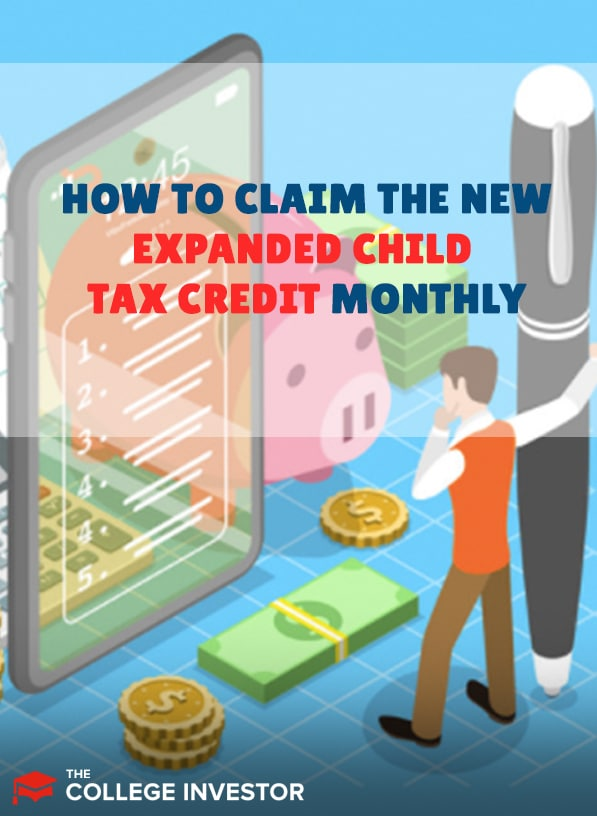 How To Claim The Advance Child Tax Credit Payments Monthly