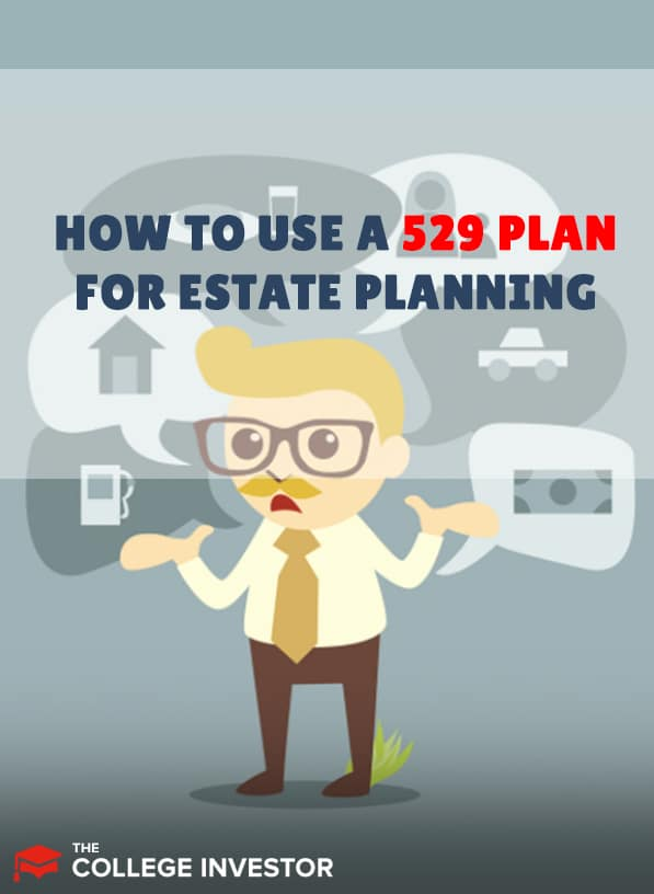 How To Use A 529 Plan For Estate Planning