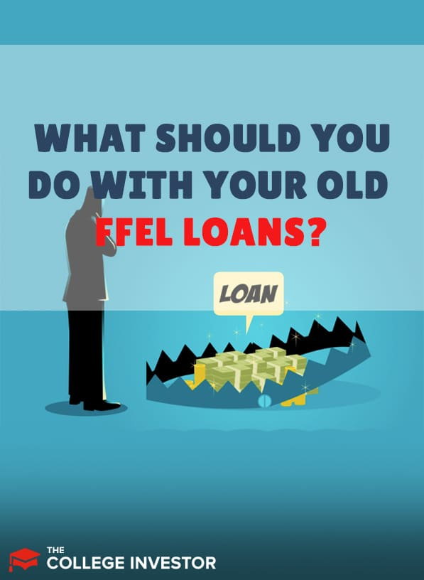 What Should You Do With Your Old FFELP Loans?