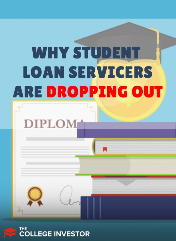 Why Are Student Loan Servicers Dropping Out?