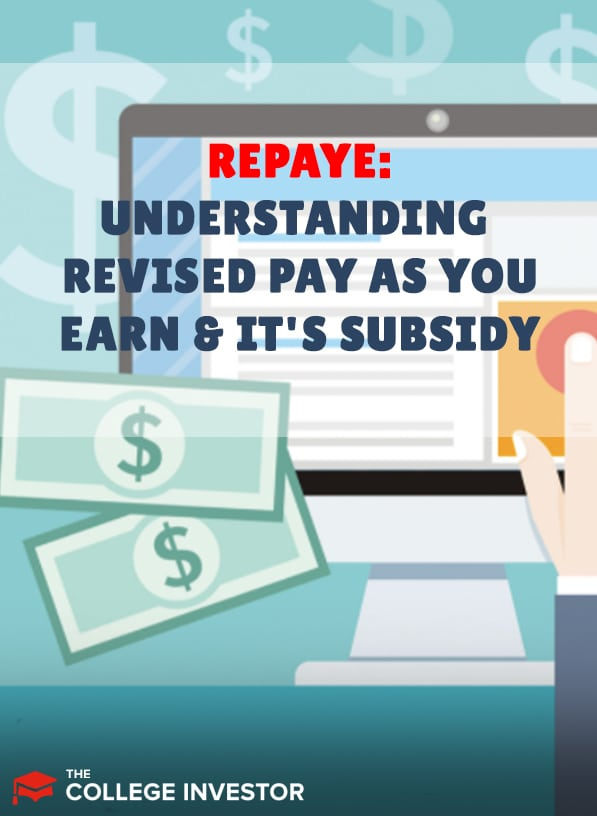 REPAYE | Understanding Revised Pay As You Earn And Its Subsidy