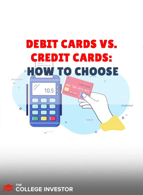 Debit Cards vs. Credit Cards: How To Choose