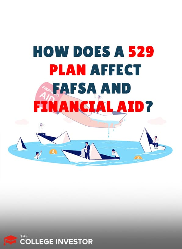 How Does A 529 Plan Affect Your FAFSA And Financial Aid?