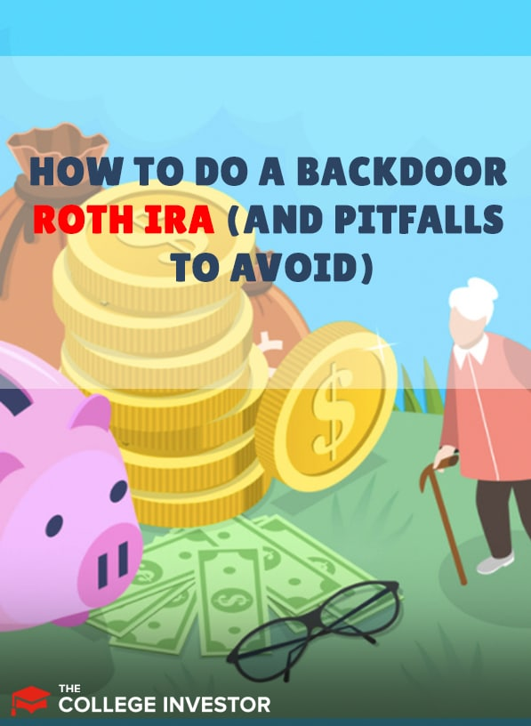 How To Do A Backdoor Roth IRA (And Pitfalls To Avoid)