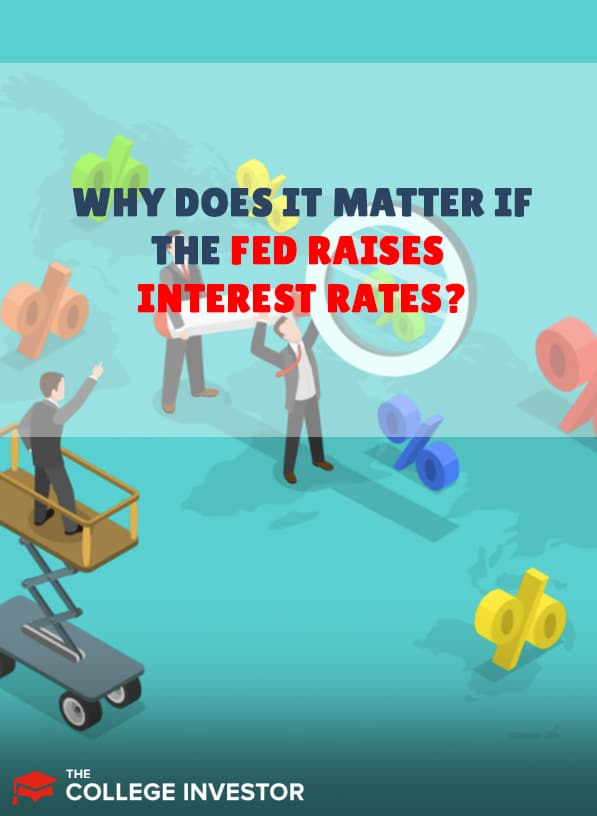 Why Does It Matter If The Fed Raises Interest Rates?