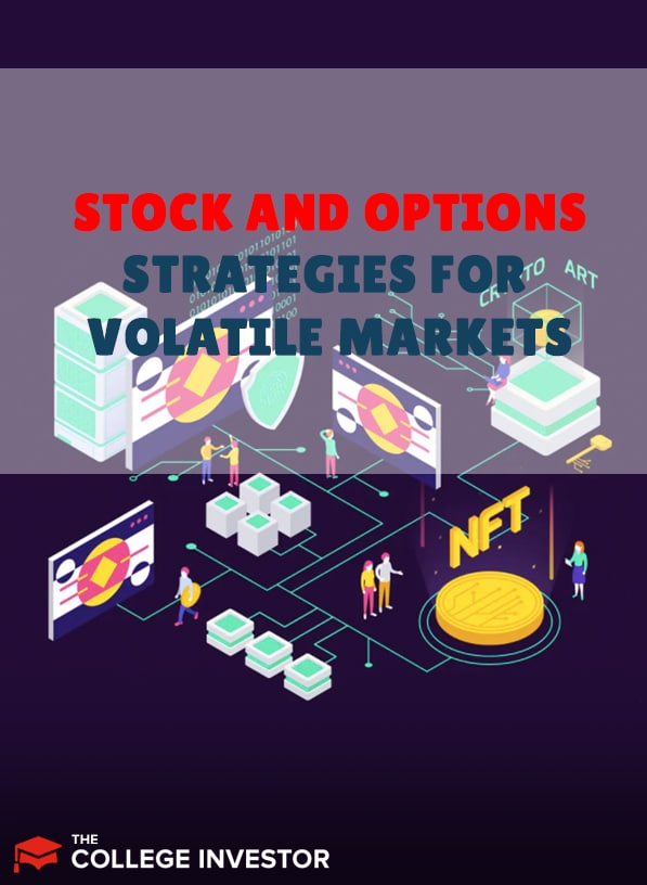 Stock And Options Strategies For Volatile Markets